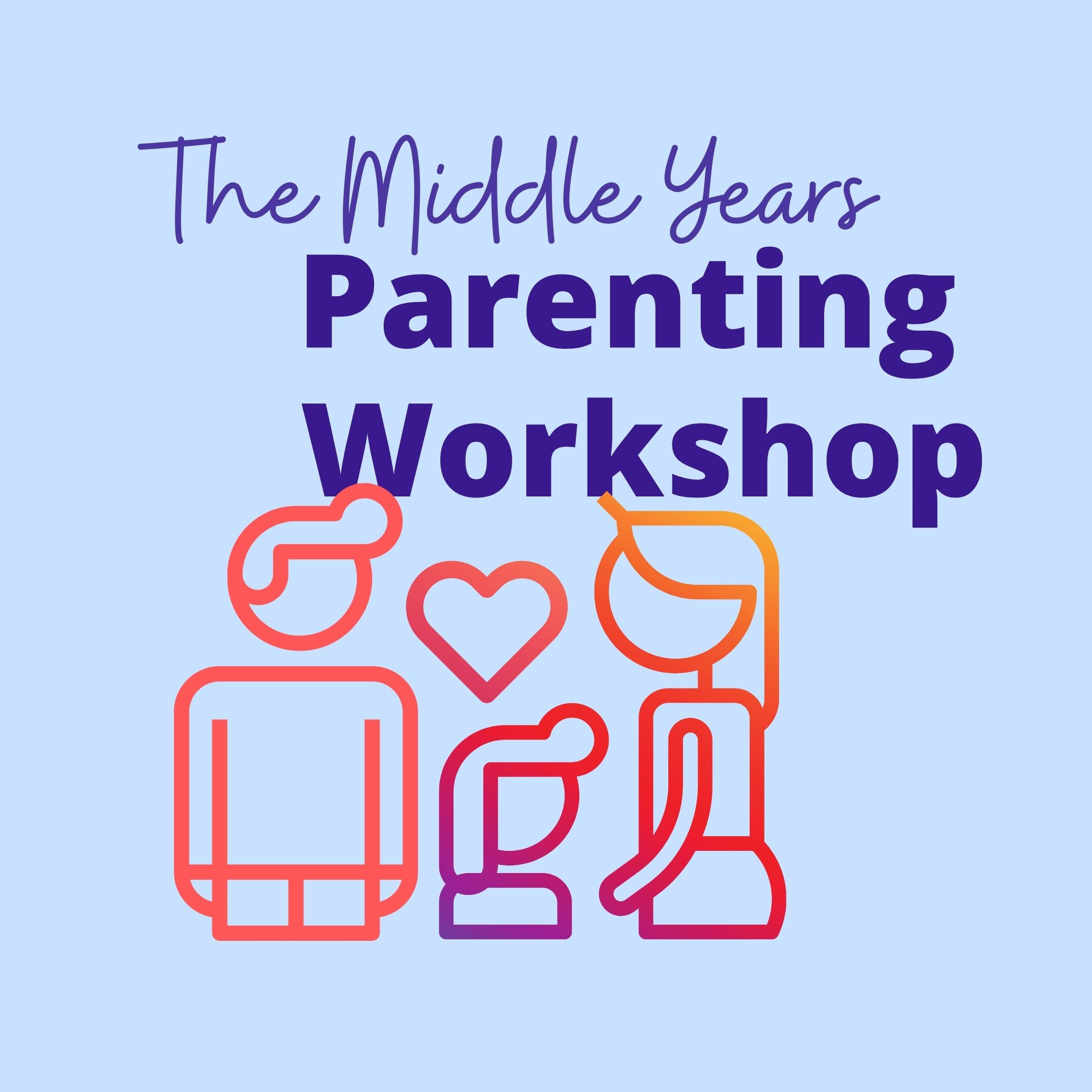 The Middle Years Parenting Workshop