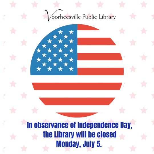 In observance of Independence Day, the library will be closed Monday, July 5