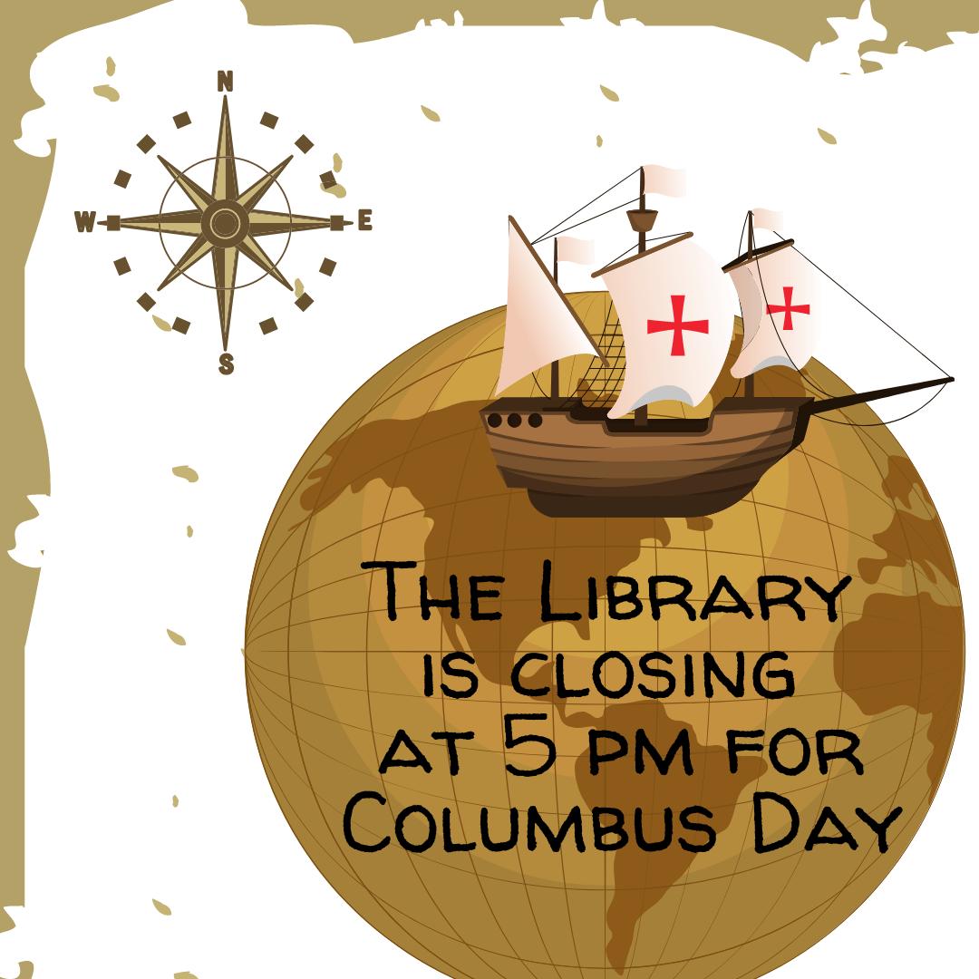 Closing at 5 Pm on Columbus Day