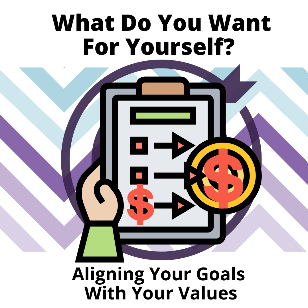 Aligning Your Goals with Your Values