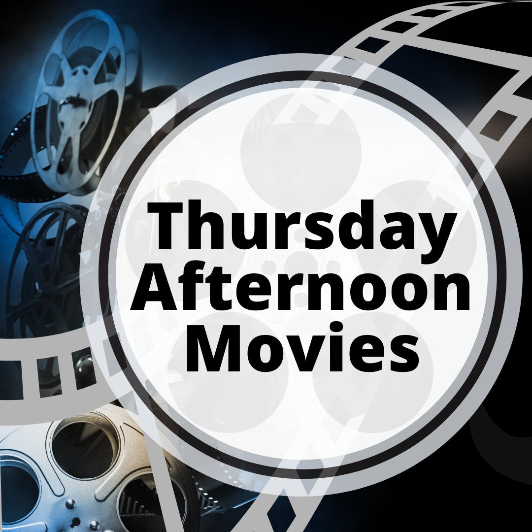 Thursday Afternoon Movies